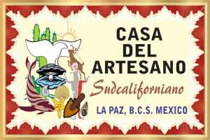 CASA DEL ARTESANO SUDCALIFORNIANO - LA PAZ BCS 026